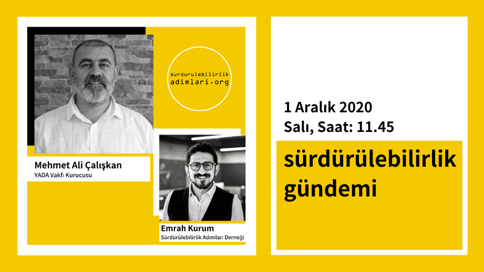 YADA Foundation Founder Mehmet Ali Çalışkan will be the guest of the Sustainability Agenda