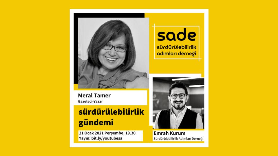 Sürdürülebilirlik Gündemi'nin konuğu Gazeteci-Yazar Meral Tamer olacak