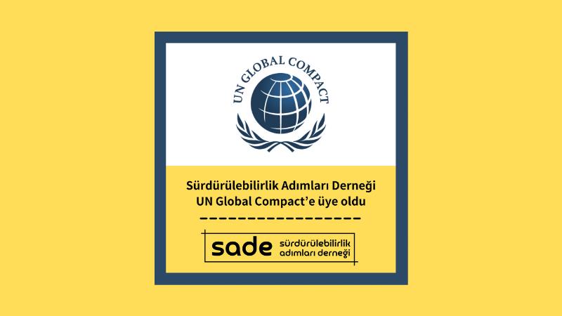 Sürdürülebilirlik Adımları Derneği UN Global Compact'e üye oldu